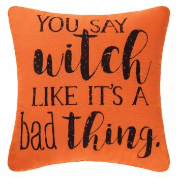 C&F Home You Say Witch Decorative Pillow