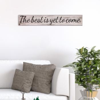 Nielsen Bainbridge The Best Is Yet To Come Wood Wall Art